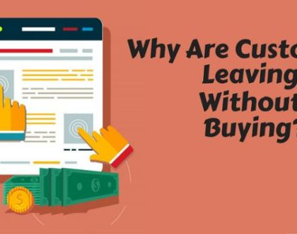 Why Are Customer Leaving Without Buying ?